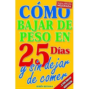 Libro: Como Bajar De Peso En 25 Dias Y Sin Dejar ... - Pdf