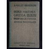 Historia Griega Grecia Esparta Atenas Macedonia A. Malet