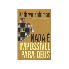 Livro Nada É Impossível Para Deus - Kathryn Kuhlman - Novo