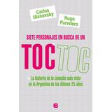 Siete Personajes En Busca De Un Toc Toc - Carlos Ulanovsky