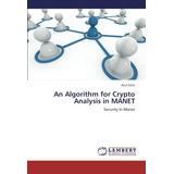 An Algorithm For Crypto Analysis In Manet: Secu Envío Gratis