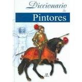 Diccionario De Pintores/painters Dictionary; Marino Maeso