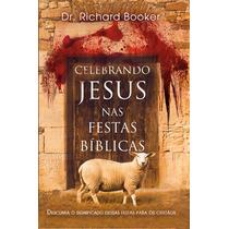 Livro Celebrando Jesus Nas Festas Bíblicas - Richard Booker