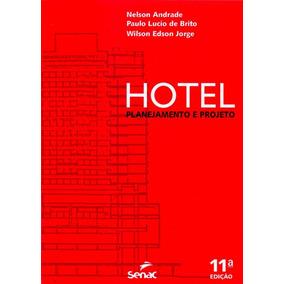Hotel. Planejamento E Projeto