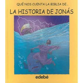 Que Nos Cuenta La Biblia De La Historia De Jonas ( Edebe)