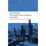 De Noche, Bajo El Puente De Piedra(libro Novela Y Narrativa