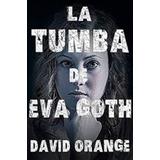Libro La Tumba De Eva Goth
