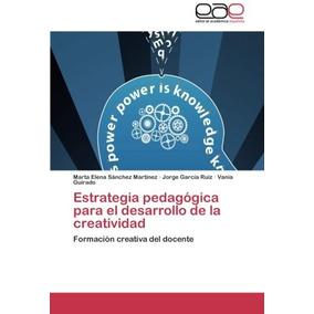 Libro Estrategia Pedagogica Para El Desarrollo De La Creativ