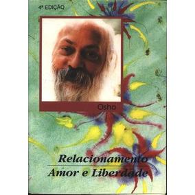 Livro Relacionamento Amor E Liberdade