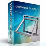 Carpintería En Aluminio - Ultima Edición - Al Mejor Precio!!