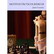 Motivos Tacticos Basicos - El Mejor Libro! Ventajedrez