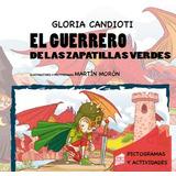 El Guerrero De Las Zapatillas Verdes - Salim Ediciones