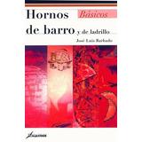 Hornos De Barro Y De Ladrillo - Barbado, Jose Luis