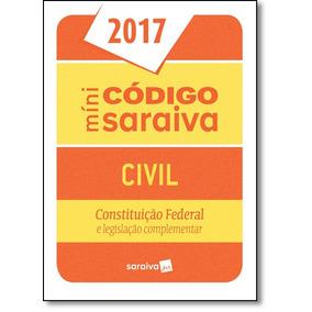 Mini Código Saraiva Civil 2017: Constituição Federal E Le