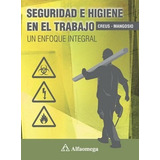 Libro Seguridad E Higiene En El Trabajo Enfoque Integral