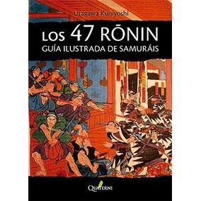 Los 47 Ronin Guía Ilustrada De Samuráis
