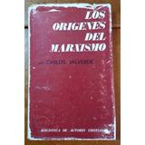 Los Orígenes Del Marxismo, Carlos Valverde, Edt. Bac