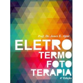 Eletro Termo Foto Terapia - 4ª Ed. 2017