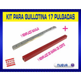 Kit Guillotina 17 Pulgadas