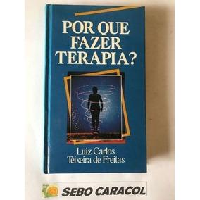 Por Que Fazer Terapia? Luiz Carlos Teixeira De Freitas