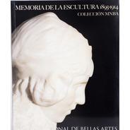 Memoria De La Escultura. 1895-1914