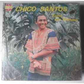 Lp Rarissimo De Forró - Chico Santos - Forró Em Manaus 1983