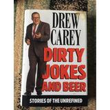 Libro Drew Carey Dirty Jokes And Beer (ingles) Biografia