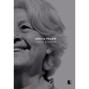 Adelia Prado - Poesia Reunida