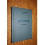 Resistencia. La Epopeya Del Chaco De José Winderman #