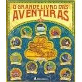 O Grande Livro Das Aventuras - Editora Leitura