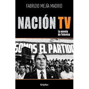 Libro Nación Tv: La Novela De Televisa - Nuevo