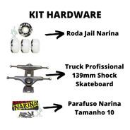 Truck Skate 139mm + Rodas Jail Narina + Parafuso Narina