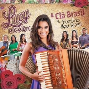Lucy Alves & Clã Brasil- No Forro Do Seu Rosil Cd