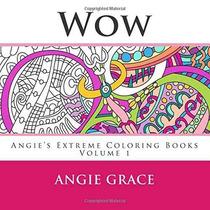 Wow (de Angie Extremos Libros Para Colorear Volumen 1)