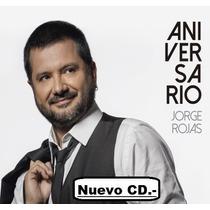 Cd Jorge Rojas - Aniversario - Nuevo Album 2016 / Original.-