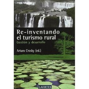 Re Inventando El Turismo Rural Arturo Crosby