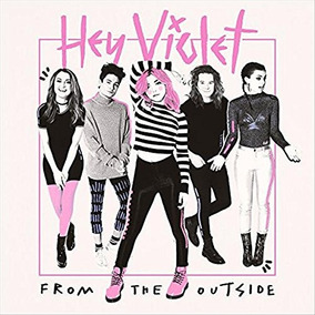 Cd : Hey Violet - From The Outside [explicit Content]