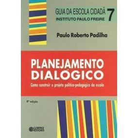 Livro Planejamento Dialógico 8ªed Paulo Roberto Padilha