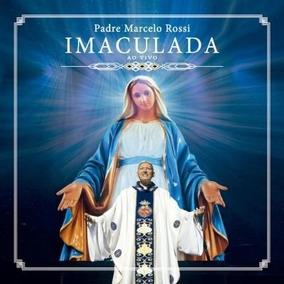 Padre Marcelo Rossi Imaculada - Cd Católico