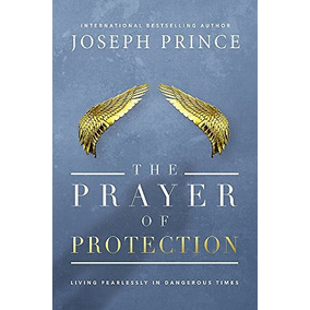 Libro The Prayer Of Protection: Living Fearlessly In Dange B