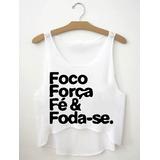 Regatinha Cropped Blusas Femininas Foco Forca Fe E Foda Se