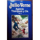Julio Verne Agencia Thompson Y Cia Volumen 1 Y 2 En La Plata