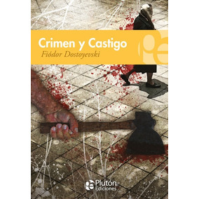 Crimen Y Castigo / Fiódor Dostoyevski