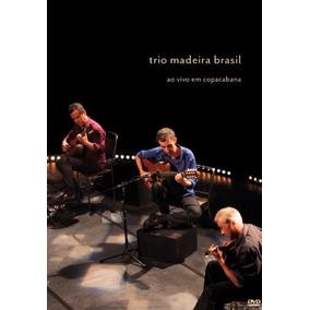 Dvd Trio Madeira Brasil - Ao Vivo Em Copacabana (989603)