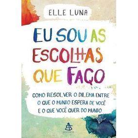Livro Eu Sou As Escolhas Que Faço Elle Luna