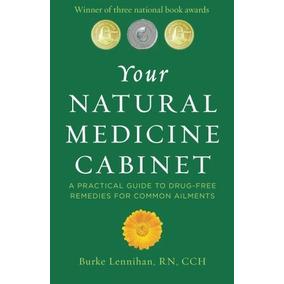 Su Gabinete De Medicina Natural Una Guía Práctica Para Reme
