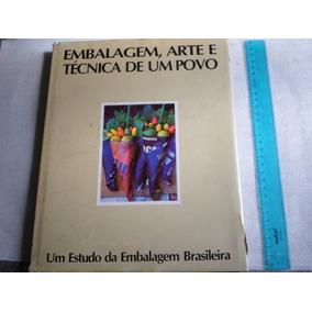 Livro Embalagem Arte Tecnica De Um Povo Varios Autores 1985