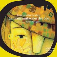 La Transmutación Del Oro - Jorge Leonidas Escudero