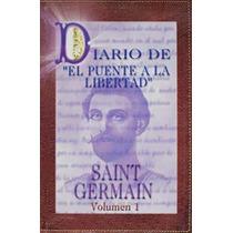 Libro Diario De El Puente A La Libertad/saint Germain Vol. 1