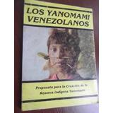 Los Yanomamis Venezolanos Propuesta Reserva Indigena Ilustra